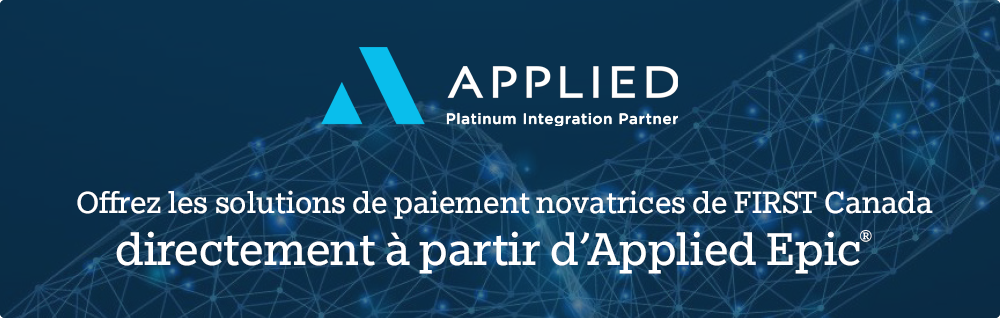 Offer FIRST Canada innovative payment solutions directly from Applied Epic