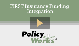 FIRST Insurance Funding Integration with Policy Works®